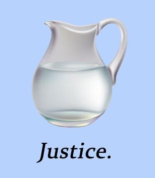 Justice in a jug.
