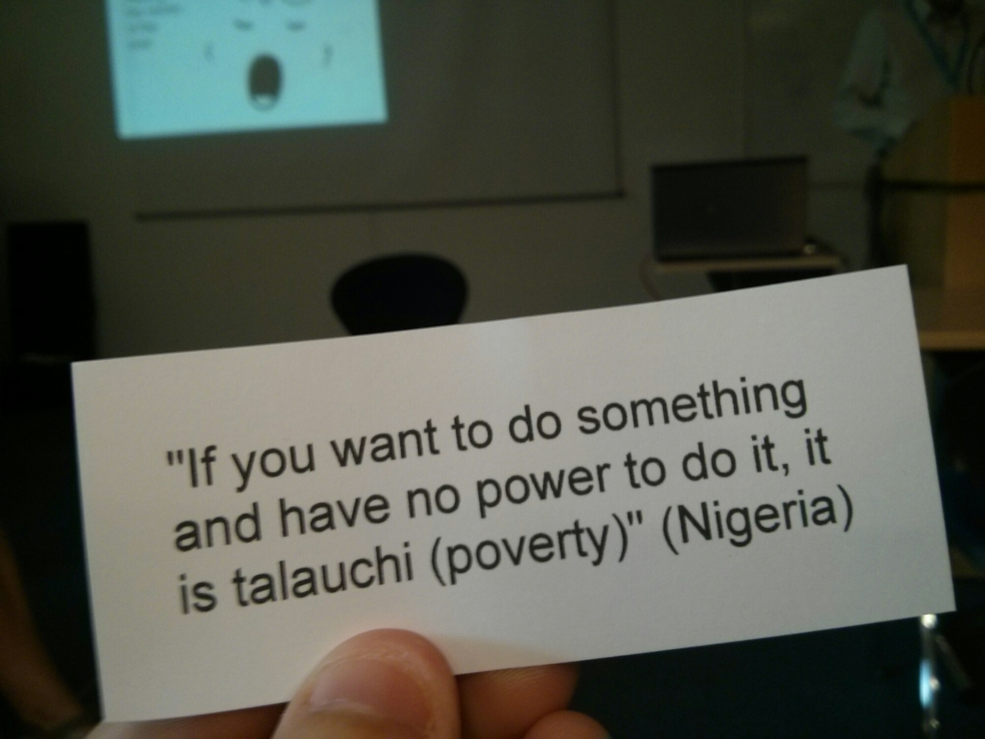 If you want to do something and have no power to do it, it is poverty